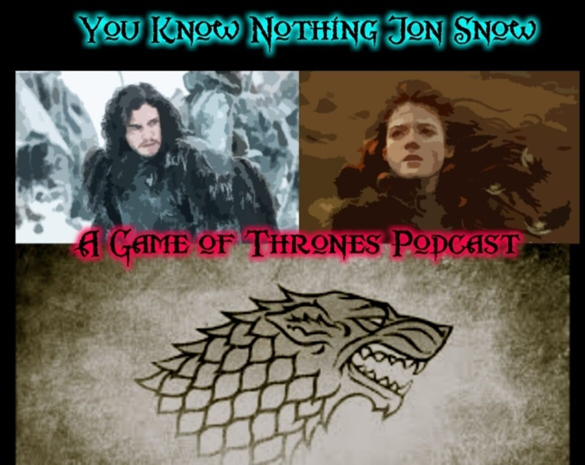 You Know Nothing Jon Snow:  A Game of Thrones Podcast – Episode s6e2 – Home