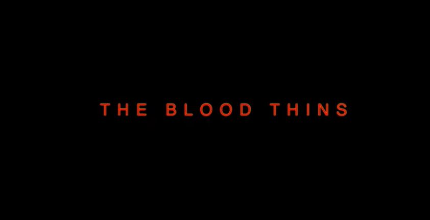 Much Anticipated Thriller/Horror/Mystery Film THE BLOOD THINS By Award-Winning Writer/Director Adrian Roman