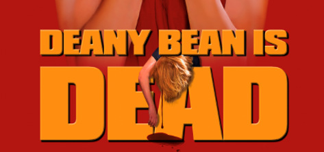 DEANY BEAN IS DEAD Makes its Mark on Fans