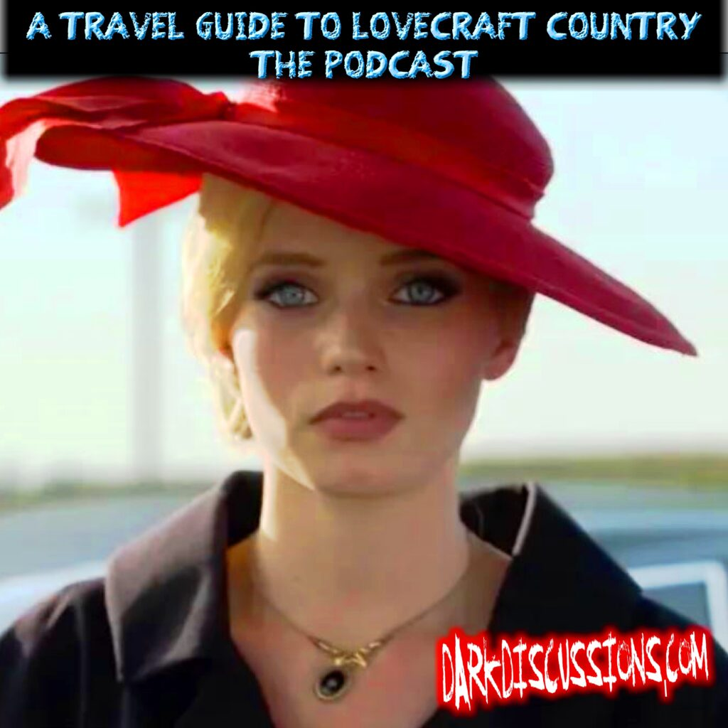 A Travel Guide To Lovecraft Country – The Podcast – s01e02