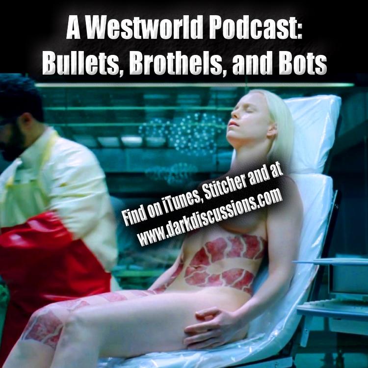 Bullets, Brothels, & Bots:: A Westworld Podcast – Episode – s2e03 – Virtù e Fortuna