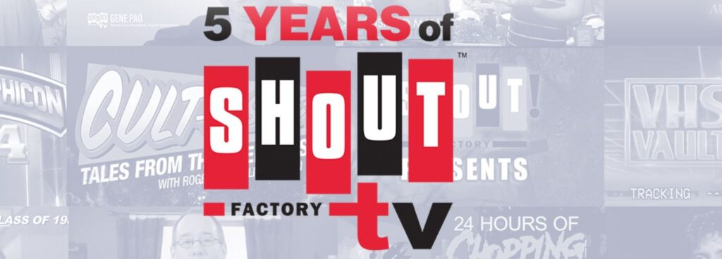 5 Years Of Shout! Factory TV Premieres TONIGHT at 9pm EST!
