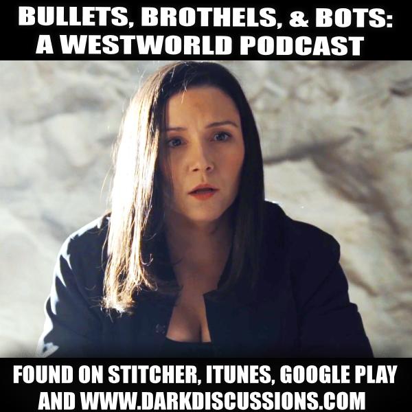 Bullets, Brothels, & Bots:: A Westworld Podcast – Episode – s1 – Season Wrap Up