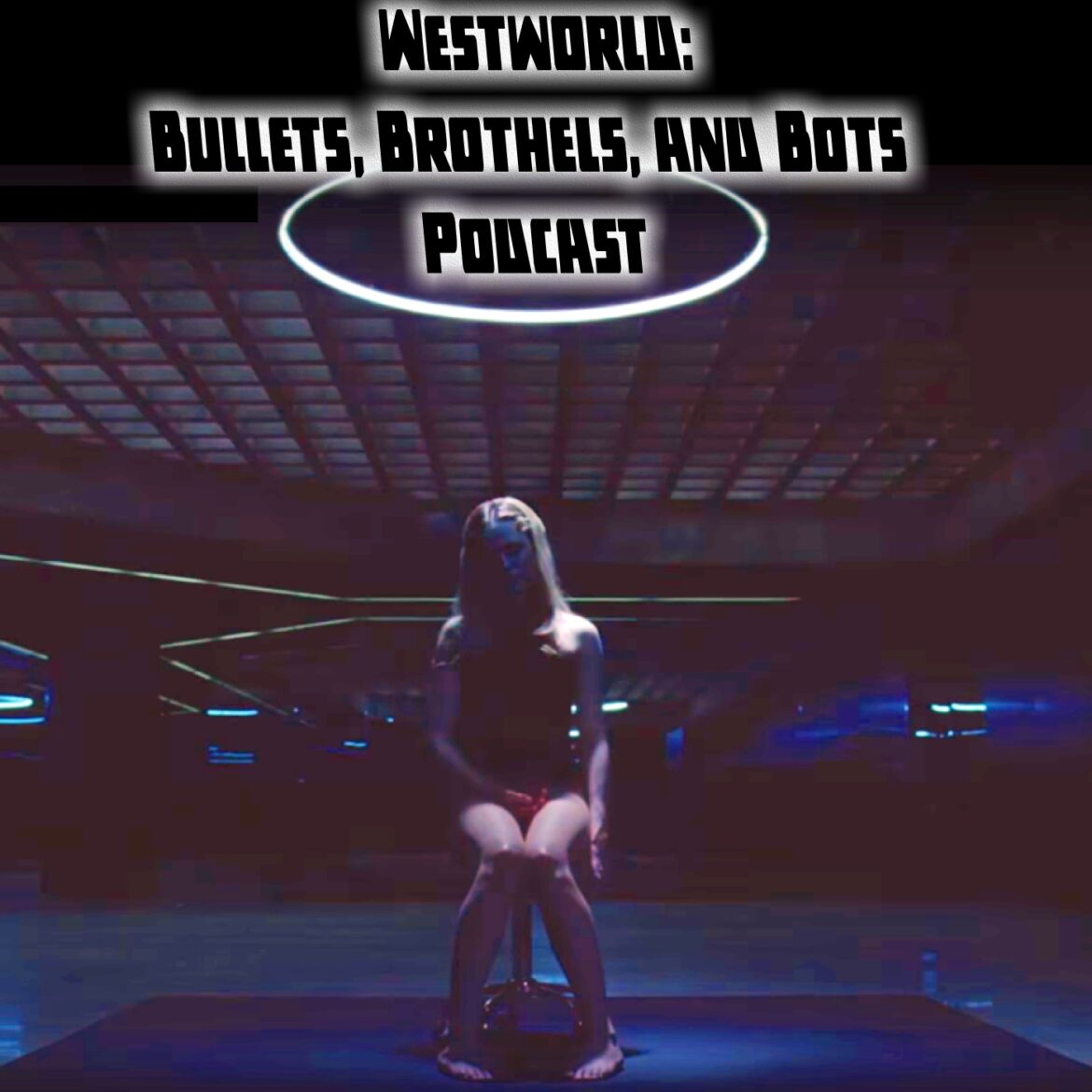 Bullets, Brothels, & Bots:: A Westworld Podcast – Episode – s3e07 – Passed Pawn