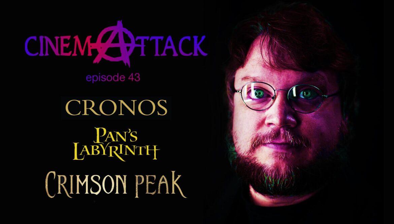 Cinema Attack – Episode 43: Cronos, Pan's Labyrinth, & Crimson Peak