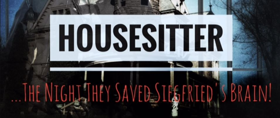 HOUSESITTER:  THE NIGHT THEY SAVED SIEGFRIED'S BRAIN Comes Oct 2nd