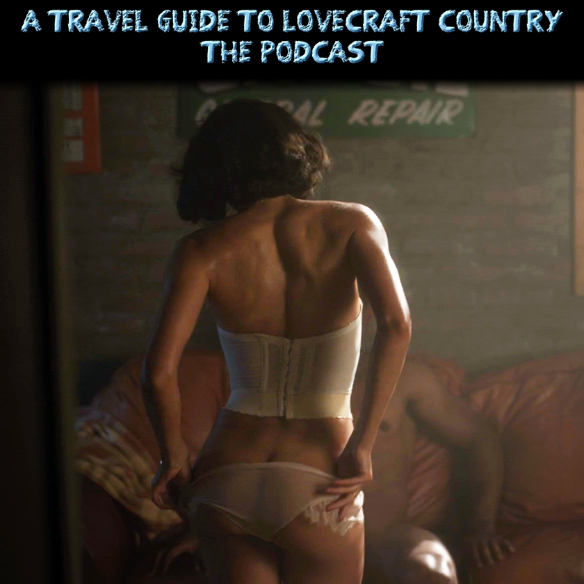 A Travel Guide to Lovecraft Country – The Podcast – Episode s01e05 – Strange Case