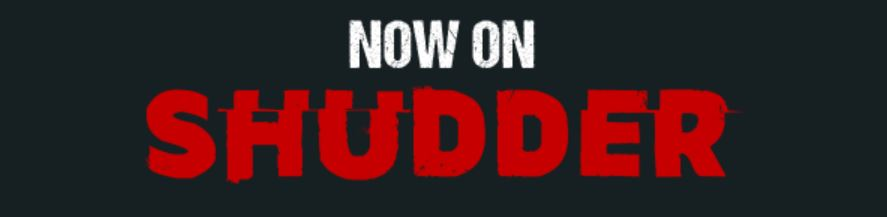 New and Coming Releases on SHUDDER