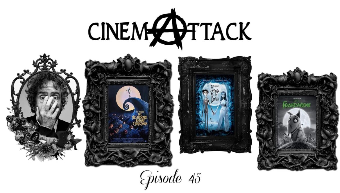 Cinema Attack – Episode 45: The Tim Burton Show