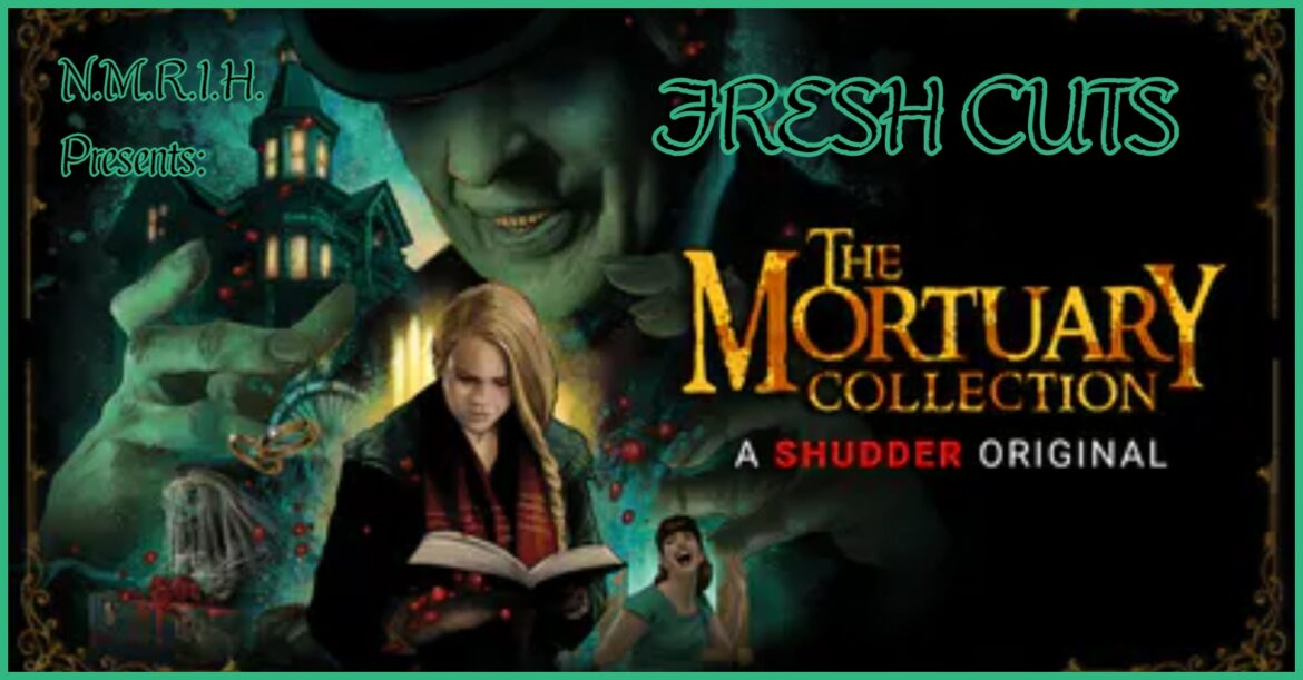 Fresh Cuts Podcast – THE MORTUARY COLLECTION (2020)