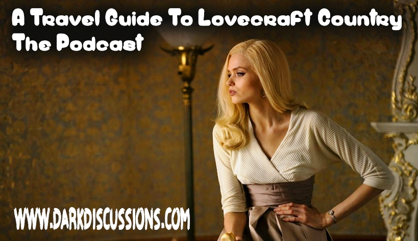 A Travel Guide to Lovecraft Country – The Podcast – Episode s01e08