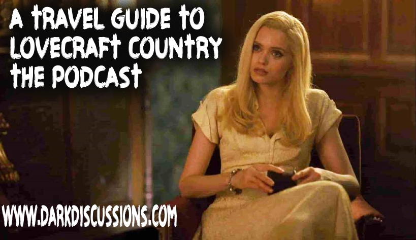 A Travel Guide to Lovecraft Country – The Podcast – Episode s01e09
