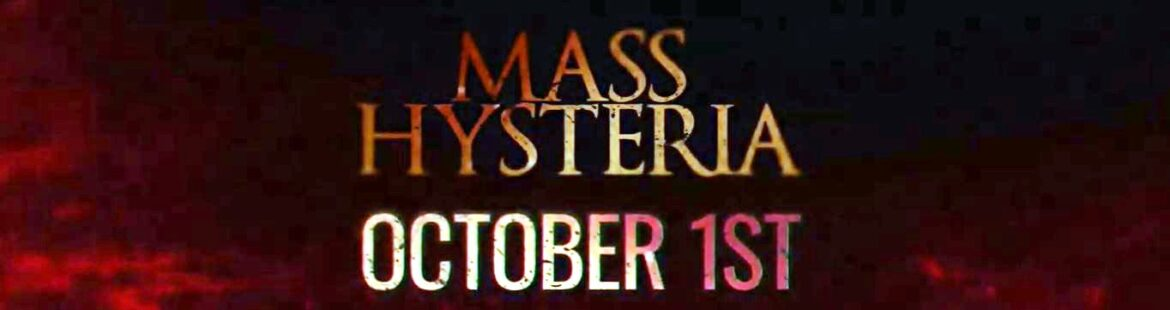 MASS HYSTERIA hits the streets THIS WEEKEND!