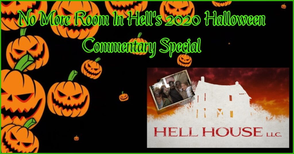 No More Room in Hell – Halloween Commentary Special HELL HOUSE LLC (2016)
