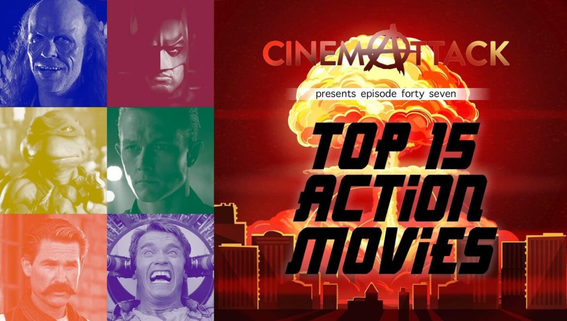 Cinema Attack – Episode 47: Our Top 15 Action Films
