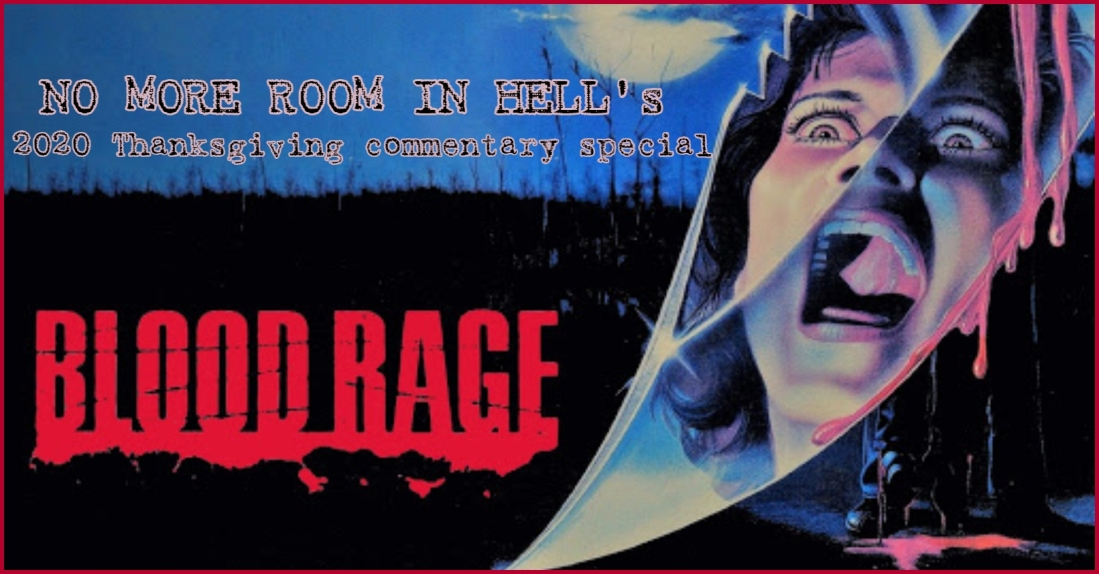 No More Room in Hell – Thanksgiving Commentary Special BLOOD RAGE (1987)
