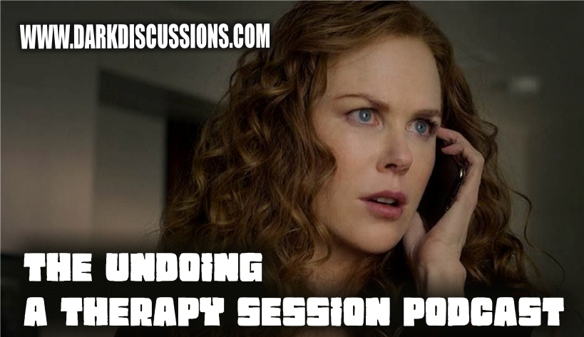 The Undoing: A Therapy Session Podcast – Episode 02 – The Missing