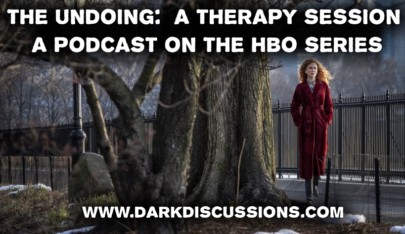 The Undoing: A Therapy Session Podcast – Episode 03 – Do No Harm