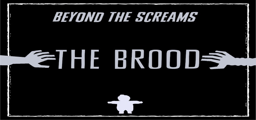 Beyond the Screams Podcast – BROOD (1979)