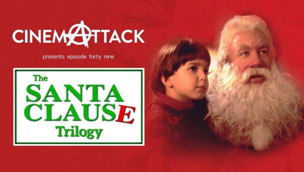 Cinema Attack – Episode 49: The Santa Clause Trilogy