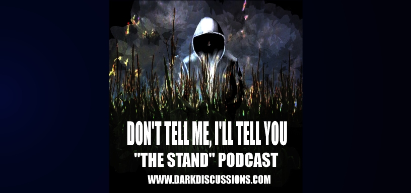Don't Tell Me, I'll Tell You: The Stand Podcast – The Novel (Part 1)