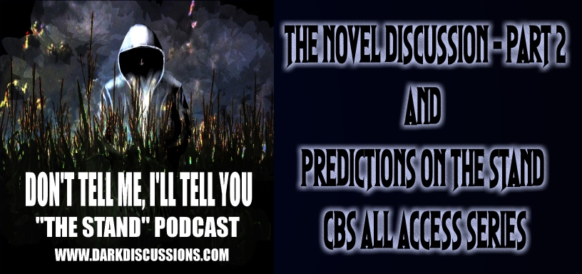Don't Tell Me, I'll Tell You: The Stand Podcast – The Novel (Part 2) & CBS TV Predictions