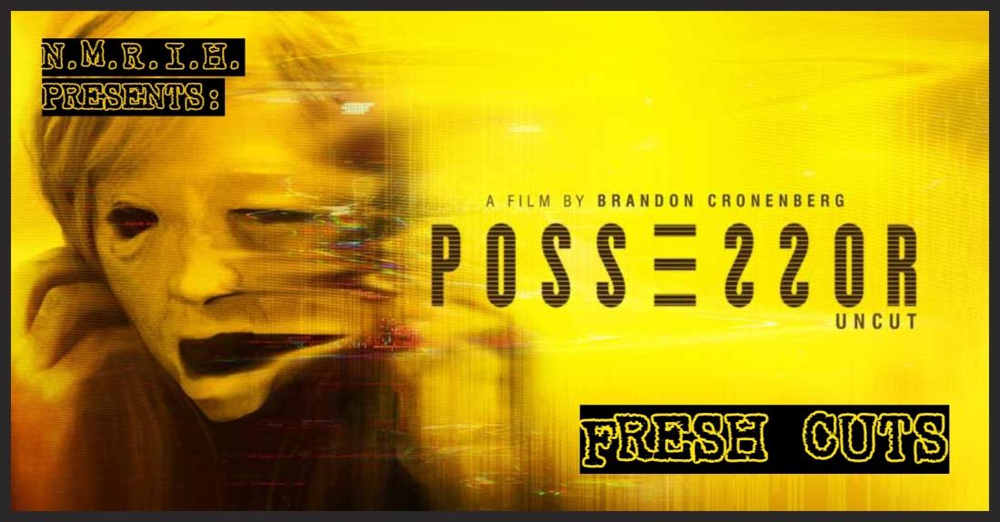 Fresh Cuts Podcast – POSSESSOR (2020)