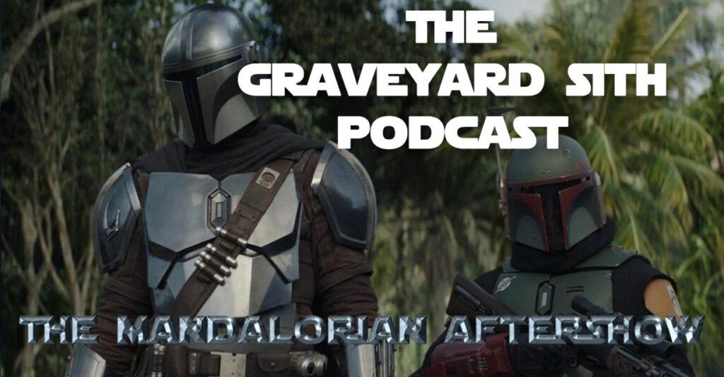 Graveyard Shit Podcast – Mandalorian s02e07