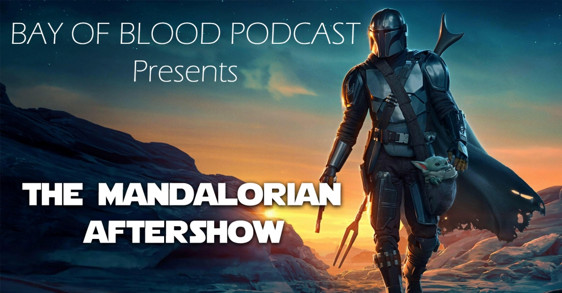 Bay of Blood Podcast – Mandalorian s02e06 After Review Show