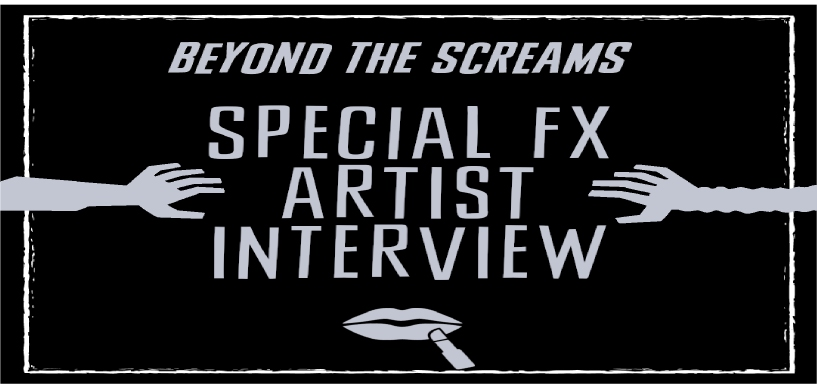 Beyond the Screams Podcast – Special FX Artist Interview
