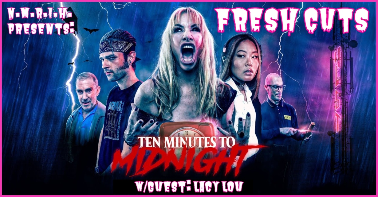 Fresh Cuts Podcast – 10 MINUTES TO MIDNIGHT (2021)