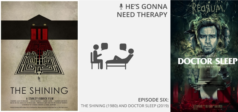 He's Gonna Need Therapy Podcast – Ep6 – THE SHINING (1980) and DR. SLEEP (2019)