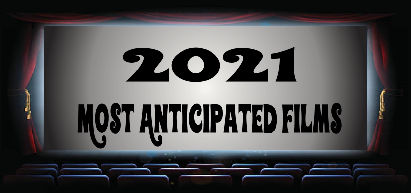 His and Hers Movie Podcast – Episode 049 – The Top 10 Most Anticipated Films of 2021