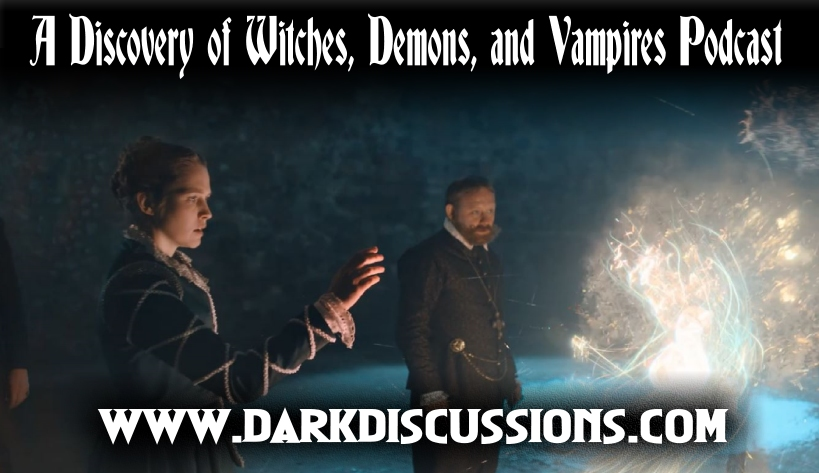 A Discovery of Witches, Demons, and Vampires Podcast – s02e07