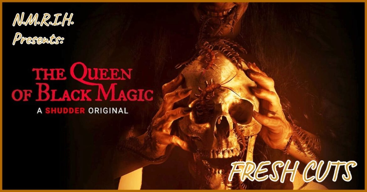 Fresh Cuts Podcast – THE QUEEN OF BLACK MAGIC (2021)