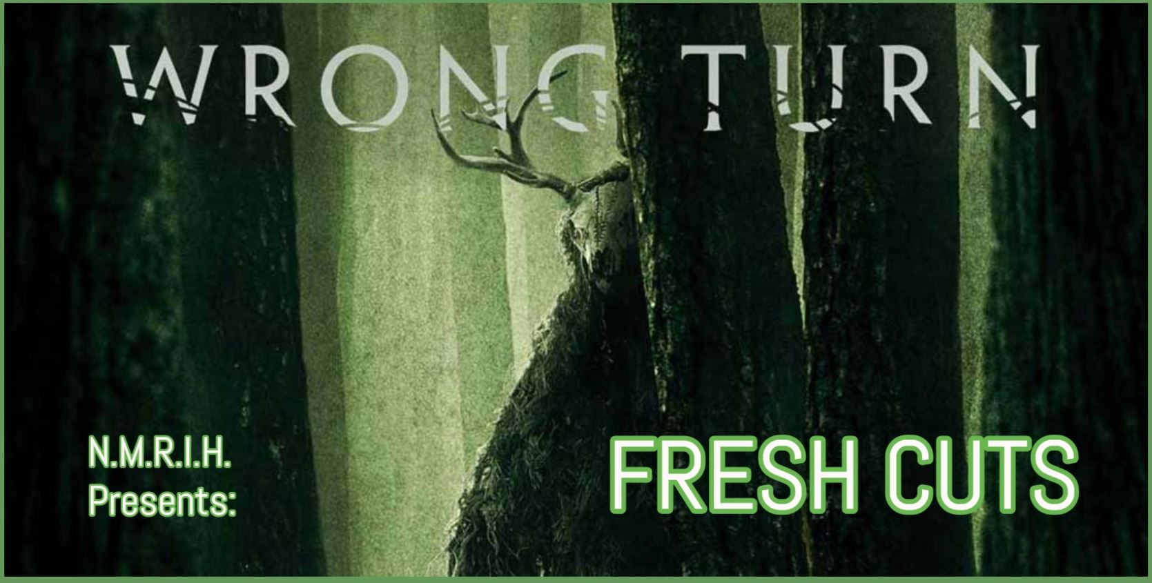Fresh Cuts Podcast – WRONG TURN (2021)