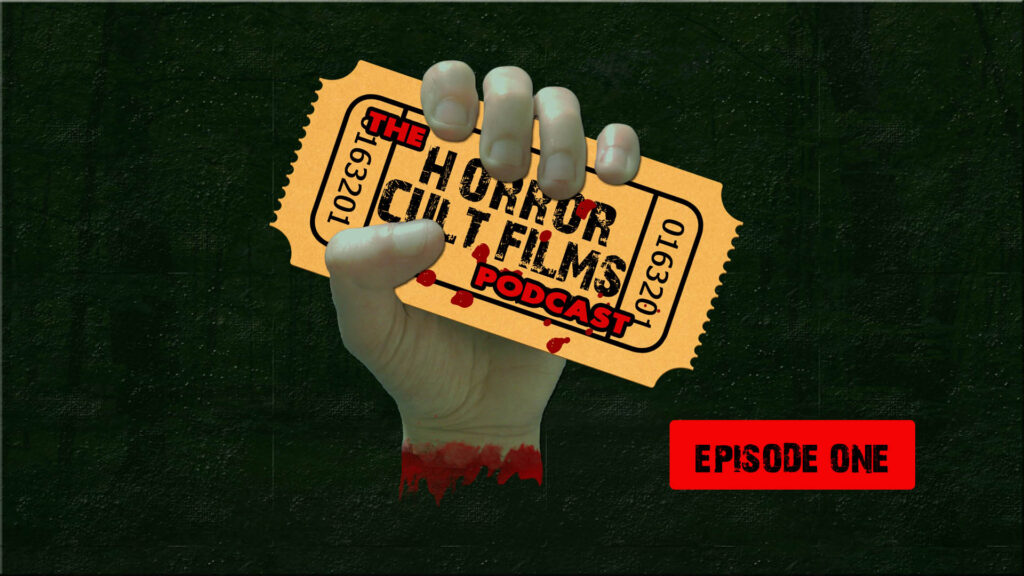 The HorrorCultFilms Podcast – Episode 1 – It's Alive, The Debut