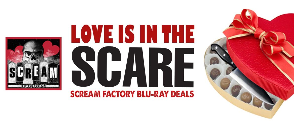 Scream Factory – St. Valentine's Day Sale Is LIVE!