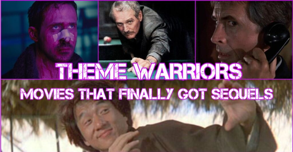 Theme Warriors Podcast – Movies That Finally Got A Sequel