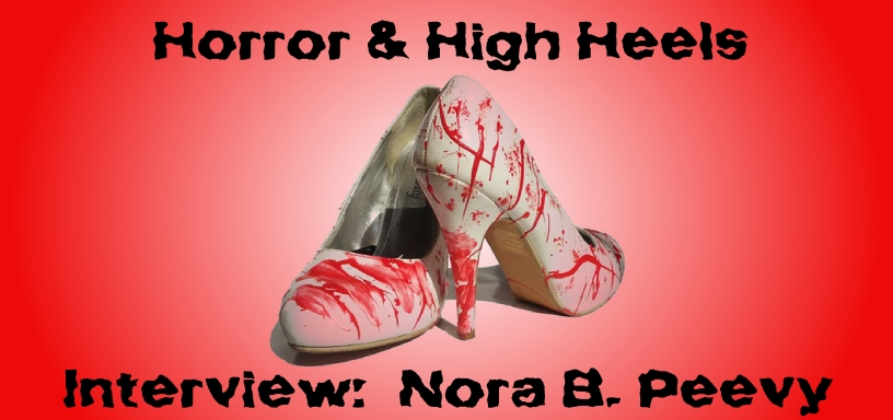 Horror & High Heels – Interview With Nora B. Peevy