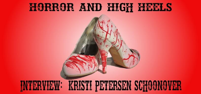 Horror & High Heels  – Interview With Kristi Petersen Schoonover