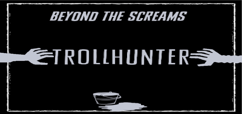 Beyond the Screams Podcast – TROLLHUNTER (2010)