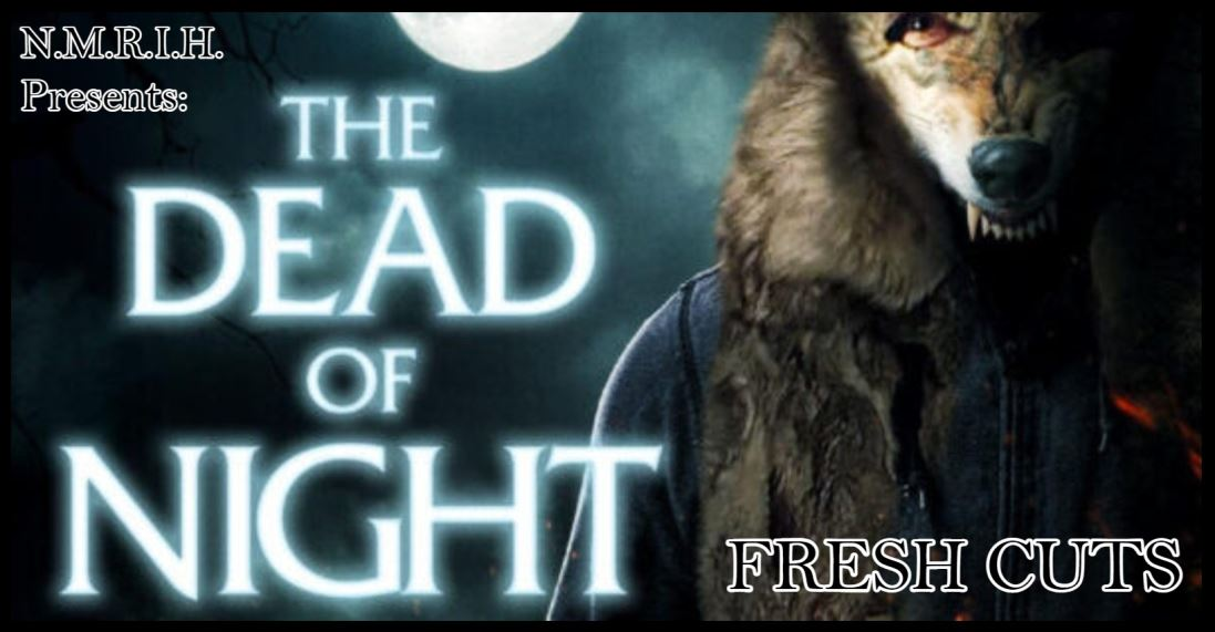 Fresh Cuts Podcast – THE DEAD OF NIGHT (2021)