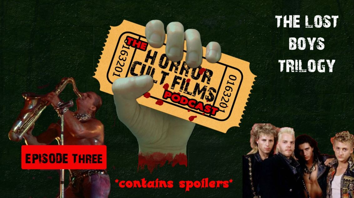 The HorrorCultFilms Podcast – Episode 3 – The Lost Boys Trilogy