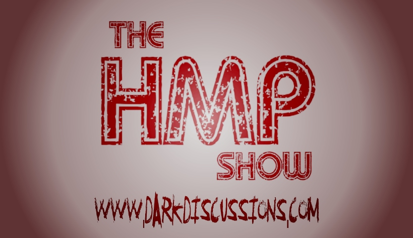 Announcement – The HMP Show Comes to the Dark Discussions News Network