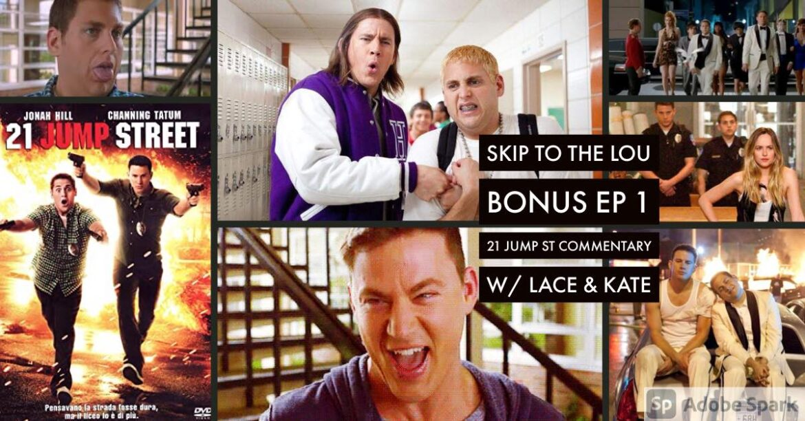 Cut to the Chase: Skip to the Lou – Bonus Episode 1 – 21 Jump Street (2012)