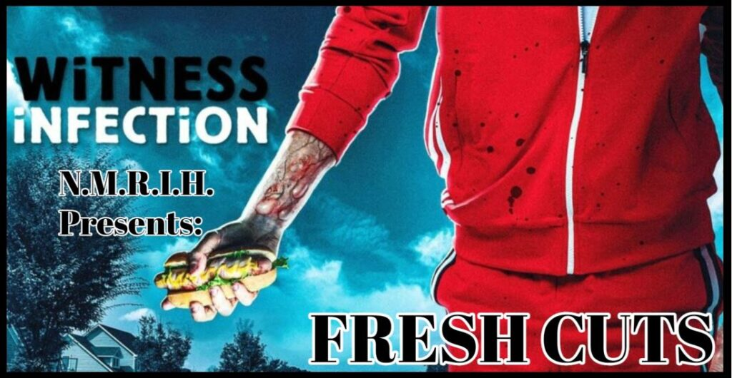 Fresh Cuts – WITNESS INFECTION (2021)