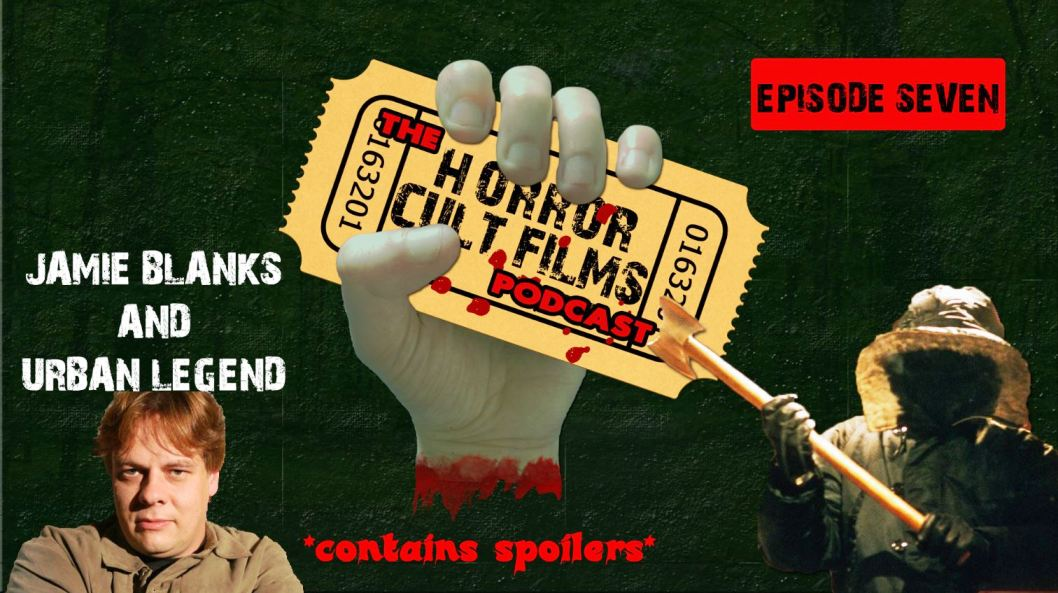 The HorrorCultFilms Podcast – Episode 7 – Jamie Blanks and Urban Legend