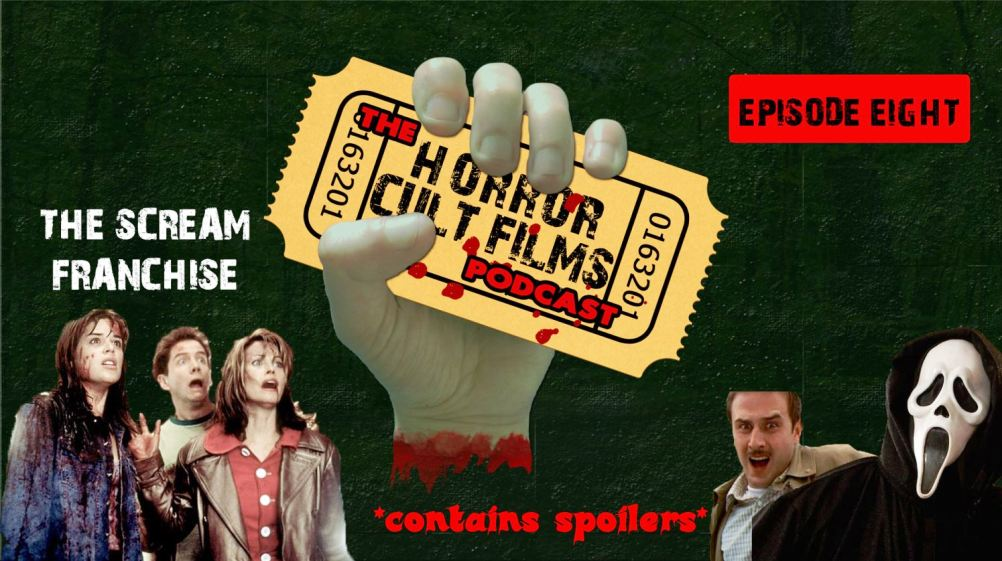 The HorrorCultFilms Podcast – Episode 8: The Scream Franchise