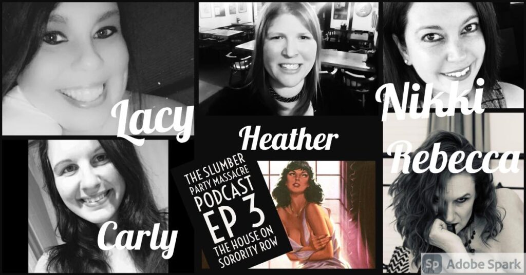 The Slumber Party Massacre Podcast – Ep3 – THE HOUSE ON SORORITY ROW (1982)
